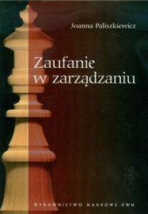 Paliszkiewicz, J. (2014). Zaufanie w zarządzaniu, [Trust in management]. Warszawa, PL: Wydawnictwo Naukowe PWN.