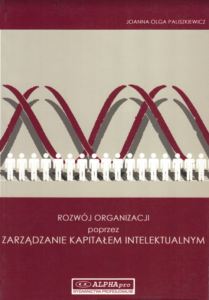 Paliszkiewicz, J. (2005). Rozwój organizacji poprzez zarządzanie kapitałem intelektualnym [Development of organization by management of intellectual capital], Ostrołęka, PL: Wydawnictwa Profesjonalne ALPHA pro.